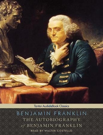 Autobiography of Benjamin Franklin, Benjamin Franklin