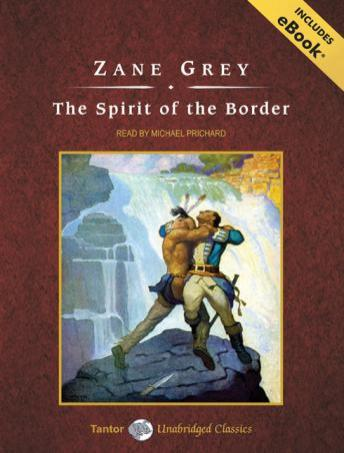 Spirit of the Border [With eBook], Zane Grey