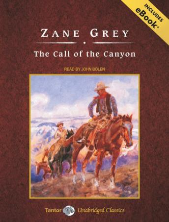 Call of the Canyon [With eBook], Zane Grey