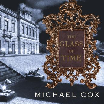Glass of Time: A Novel, Michael Cox