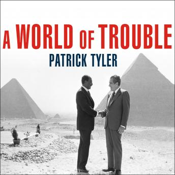 Download WORLD of Trouble: The White House and the Middle East---from the Cold War to the War on Terror by Patrick Tyler