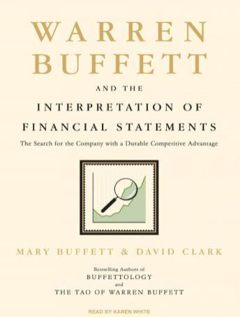 Warren Buffett and the Interpretation of Financial Statements: The Search for the Company with a Durable Competitive Advantage, David Clark, Mary Buffett