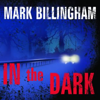 In the Dark: A Novel, Mark Billingham
