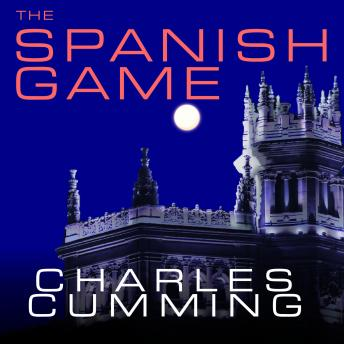 The Spanish Game: A Novel, Charles Cumming