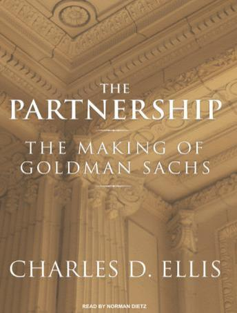 Download Partnership: The Making of Goldman Sachs by Charles D. Ellis