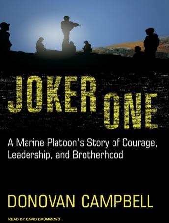 Joker One: A Marine Platoon's Story of Courage, Leadership, and Brotherhood, Donovan Campbell