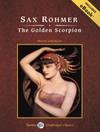 Golden Scorpion [With eBook], Sax Rohmer