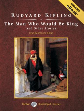Man Who Would Be King and Other Stories, Rudyard Kipling