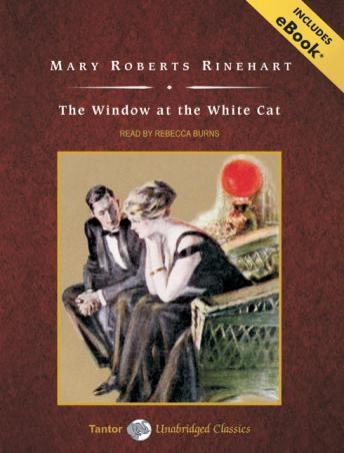Window at the White Cat [With eBook], Mary Roberts Rinehart