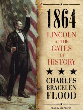Download 1864: Lincoln at the Gates of History by Charles Bracelen Flood