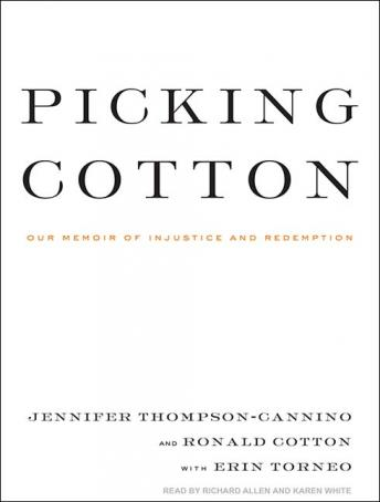 Download Picking Cotton: Our Memoir of Injustice and Redemption by Jennifer Thompson-Cannino, Ronald Cotton, Erin Torneo