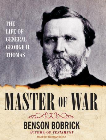 Master of War: The Life of General George H. Thomas, Benson Bobrick