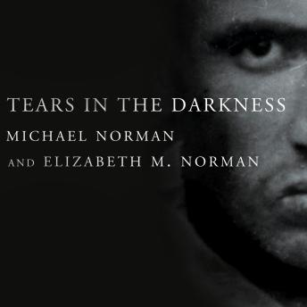 Tears in the Darkness: The Story of the Bataan Death March and Its Aftermath, Elizabeth M. Norman, Michael Norman
