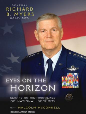 Eyes on the Horizon: Serving on the Front Lines of National Security, Richard B. Myers, Malcolm McConnell