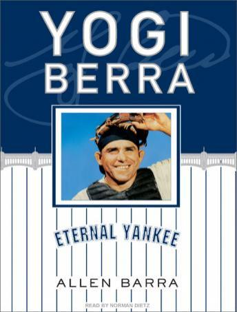 Download Yogi Berra: Eternal Yankee by Allen Barra