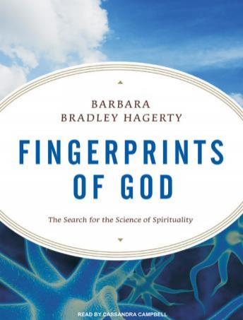Fingerprints of God: The Search for the Science of Spirituality, Barbara Bradley Hagerty
