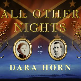 All Other Nights: A Novel, Dara Horn