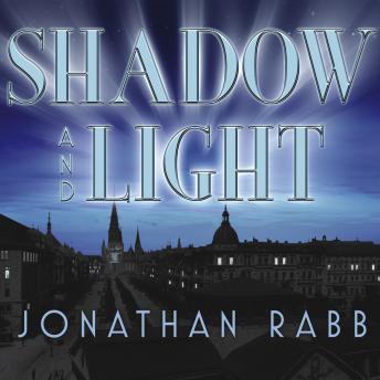 Shadow and Light: A Novel, Jonathan Rabb