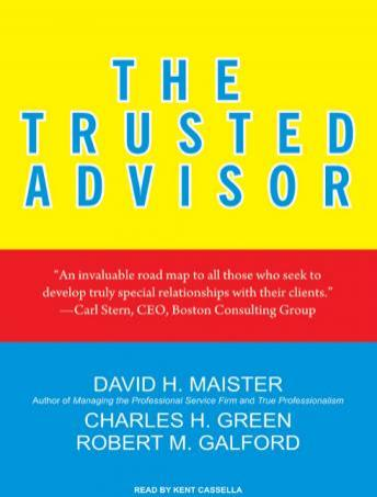 Trusted Advisor, Robert M. Galford, David H. Maister, Charles H. Green