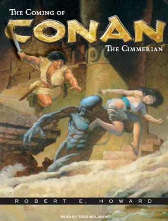 Coming of Conan the Cimmerian, Robert E. Howard