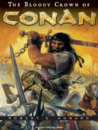 Bloody Crown of Conan, Robert E. Howard