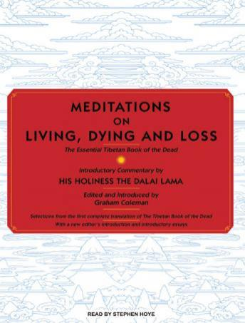 Meditations on Living, Dying and Loss: The Essential Tibetan Book of the Dead, Graham Coleman