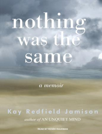 Nothing Was the Same: A Memoir, Kay Redfield Jamison