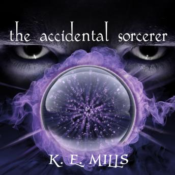 Accidental Sorcerer, K. E. Mills