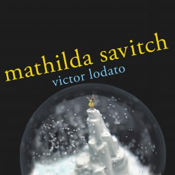 Mathilda Savitch: A Novel, Victor Lodato