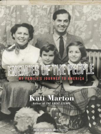 Enemies of the People: My Family's Journey to America, Kati Marton