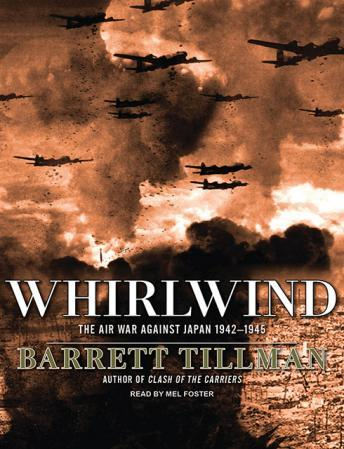 Download Whirlwind: The Air War Against Japan 1942-1945 by Barrett Tillman