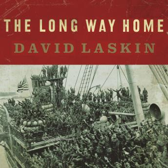 Long Way Home: An American Journey from Ellis Island to the Great War, David Laskin