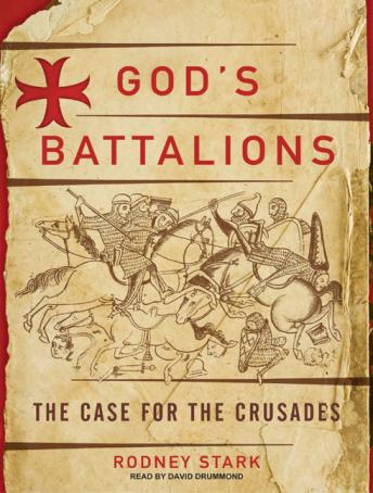 God's Battalions: The Case for the Crusades, Rodney Stark