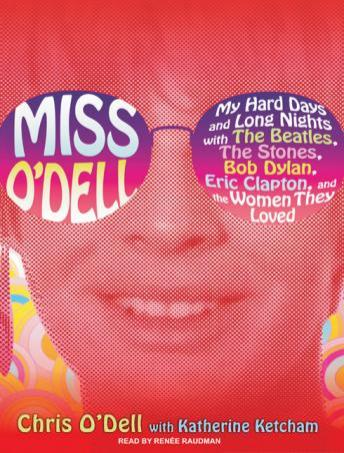 Miss O'Dell: My Hard Days and Long Nights with The Beatles,The Stones, Bob Dylan, Eric Clapton, and the Women They Loved