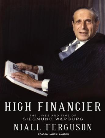 Download High Financier: The Lives and Time of Siegmund Warburg by Niall Ferguson