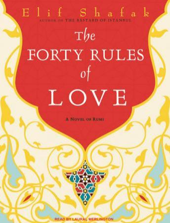 Forty Rules of Love: A Novel of Rumi, Elif Shafak