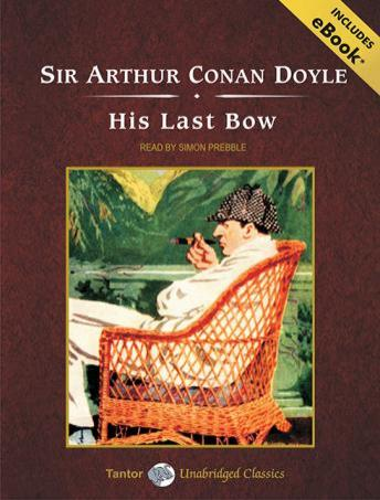 His Last Bow: Short Stories of Sherlock Holmes, Sir Arthur Conan Doyle