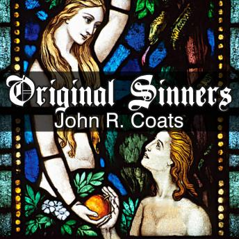 Original Sinners: A New Interpretation of Genesis, John R. Coats