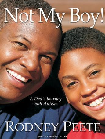 Not My Boy!: A Father, a Son, and One Family's Journey with Autism, Audio book by Danelle Morton, Rodney Peete