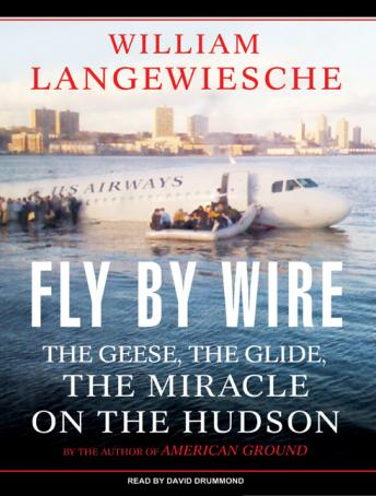 Fly by Wire: The Geese, the Glide, the Miracle on the Hudson, William Langewiesche