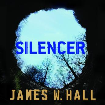 Silencer: A Novel, James W. Hall