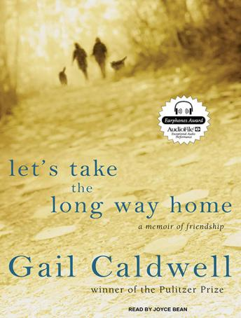Let's Take the Long Way Home: A Memoir of Friendship, Gail Caldwell