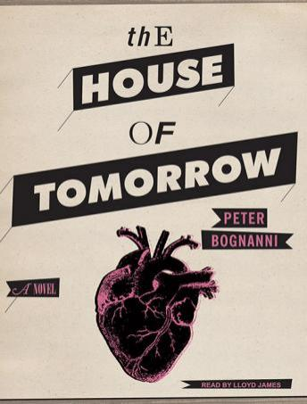 House of Tomorrow, Peter Bognanni