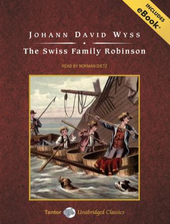 Swiss Family Robinson [With eBook], Johann David Wyss