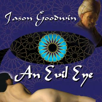 Evil Eye: A Novel, Jason Goodwin