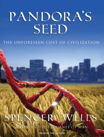 Download Pandora's Seed: The Unforeseen Cost of Civilization by Spencer Wells