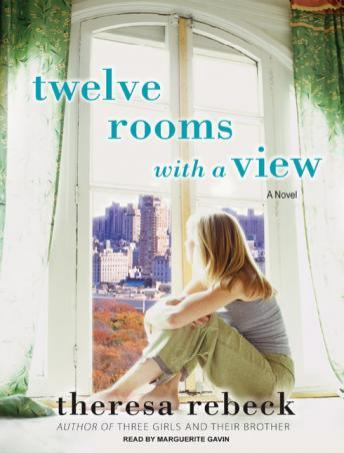 Twelve Rooms With a View: A Novel, Theresa Rebeck