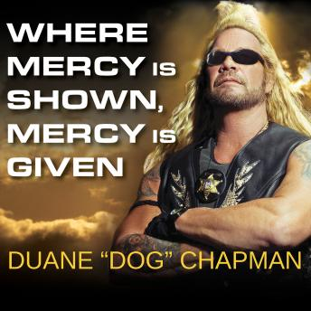 Where Mercy Is Shown, Mercy Is Given, Duane