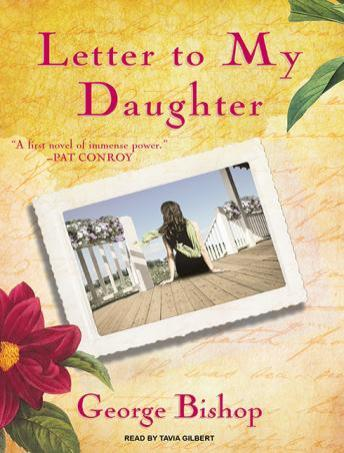 Letter to My Daughter, George Bishop