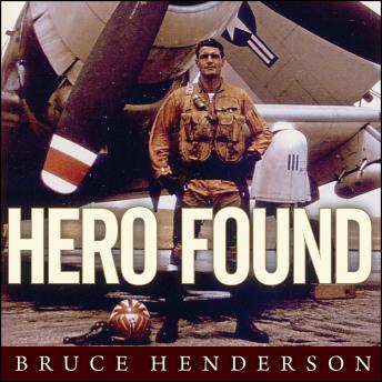 Hero Found: The Greatest POW Escape of the Vietnam War, Bruce Henderson